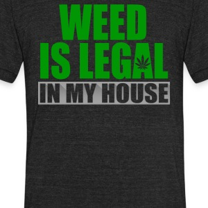 Weed Is Legal In My House - Unisex Tri-Blend T-Shirt by American Apparel