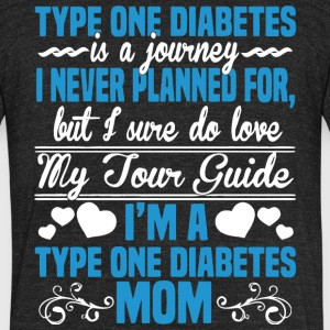 I'm A Type One Diabetes Mom T Shirt - Unisex Tri-Blend T-Shirt by American Apparel