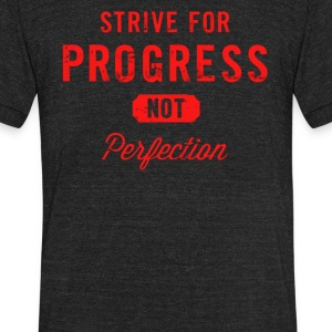 Strive Progress not perfection - Unisex Tri-Blend T-Shirt by American Apparel