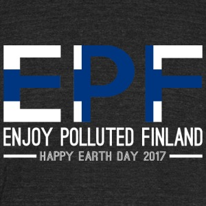 EPF Enjoy Polluted Finland Happy Earth Day 2017 - Unisex Tri-Blend T-Shirt by American Apparel