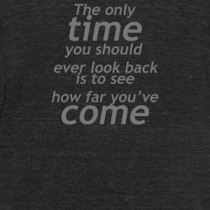Never look back - Unisex Tri-Blend T-Shirt by American Apparel