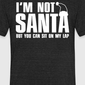I'm Not Santa But You Can Sit On My Lap - Unisex Tri-Blend T-Shirt by American Apparel