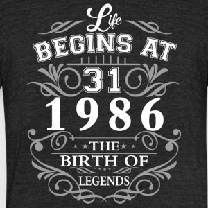 Life begins at 31 1986 The birth of legends - Unisex Tri-Blend T-Shirt by American Apparel