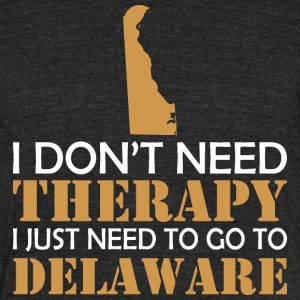 I Dont Need Therapy I Just Want To Go Delaware - Unisex Tri-Blend T-Shirt by American Apparel