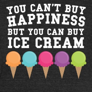 You Can't Buy Happiness Buy You Can Buy Ice Cream - Unisex Tri-Blend T-Shirt by American Apparel