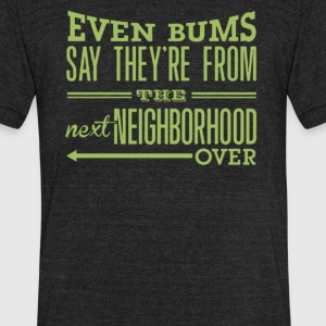 The next neighborhood over - Unisex Tri-Blend T-Shirt by American Apparel