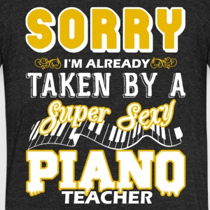 Taken By Super Sexy Piano Teacher Shirts - Unisex Tri-Blend T-Shirt by American Apparel