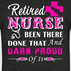 Retired Nurse Shirt - Unisex Tri-Blend T-Shirt by American Apparel