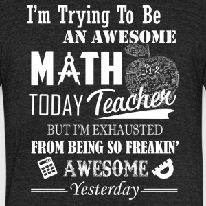 Awesome Math Teacher Shirt - Unisex Tri-Blend T-Shirt by American Apparel