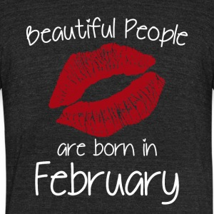 Beautiful people are born in February - Unisex Tri-Blend T-Shirt by American Apparel