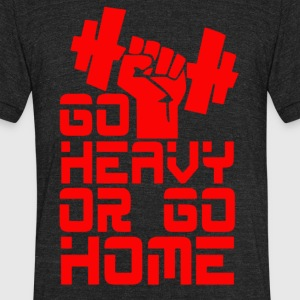 Go heavy or go home - Unisex Tri-Blend T-Shirt by American Apparel