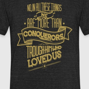 No in all these things we are more than conquerors - Unisex Tri-Blend T-Shirt by American Apparel
