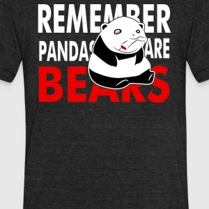Remember Pandas Are Bears - Unisex Tri-Blend T-Shirt by American Apparel