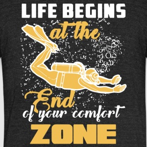 Life Begins At The End Of Your Comfort Zone Shirt - Unisex Tri-Blend T-Shirt by American Apparel
