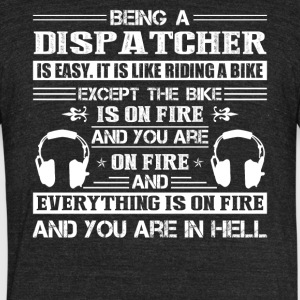 Being A Dispatcher Is Easy Shirt - Unisex Tri-Blend T-Shirt by American Apparel