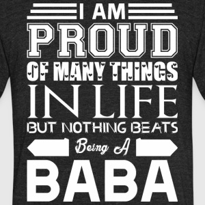 Im Proud Many Things Nothings Beats Being Baba - Unisex Tri-Blend T-Shirt by American Apparel