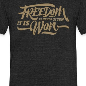 Freedom is never given it is won - Unisex Tri-Blend T-Shirt by American Apparel