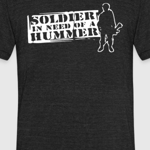 Soldier In Need Of A Hummer - Unisex Tri-Blend T-Shirt by American Apparel