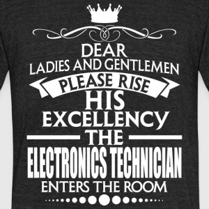 ELECTRONICS TECHNICIAN - EXCELLENCY - Unisex Tri-Blend T-Shirt by American Apparel