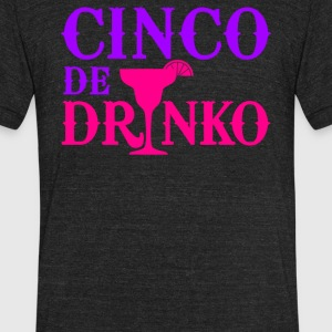 Cinco De Drinko Mayo - Unisex Tri-Blend T-Shirt by American Apparel