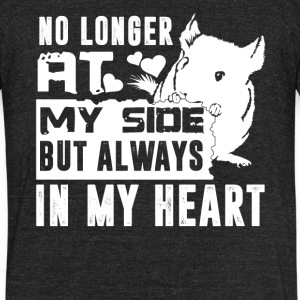 Chinchilla Always In My Heart Shirt - Unisex Tri-Blend T-Shirt by American Apparel