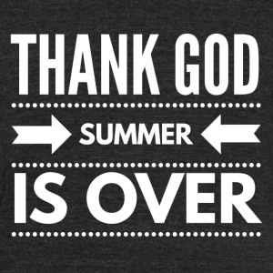 THANK GOD SUMMER IS OVER - Unisex Tri-Blend T-Shirt by American Apparel