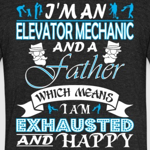 Im Elevator Mechanic Father Which Means Exhausted - Unisex Tri-Blend T-Shirt by American Apparel