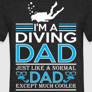 Im Diving Dad Just Like Normal Dad Except Cooler - Unisex Tri-Blend T-Shirt by American Apparel