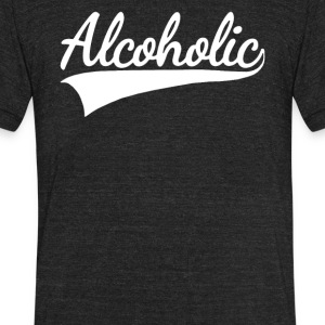 Alcoholic - Unisex Tri-Blend T-Shirt by American Apparel