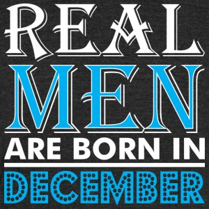Real Women Are Born In December - Unisex Tri-Blend T-Shirt by American Apparel