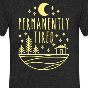 Permanently tired - Unisex Tri-Blend T-Shirt by American Apparel