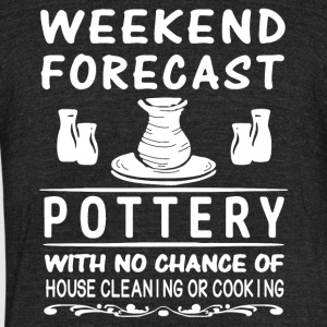 Weekend Forecast Pottery T Shirt - Unisex Tri-Blend T-Shirt by American Apparel