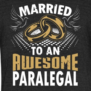 Married To An Awesome Paralegal - Unisex Tri-Blend T-Shirt by American Apparel