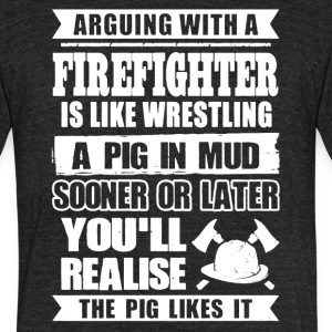 Arguing With A Firefighter Shirt - Unisex Tri-Blend T-Shirt by American Apparel