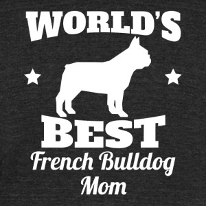 Worlds Best French Bulldog Mom - Unisex Tri-Blend T-Shirt by American Apparel