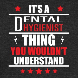 It's A Dental Hygienist Thing - Unisex Tri-Blend T-Shirt by American Apparel