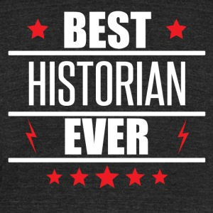 Best Historian Ever - Unisex Tri-Blend T-Shirt by American Apparel