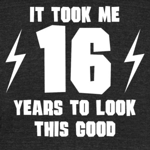 It Took Me 16 Years To Look This Good - Unisex Tri-Blend T-Shirt by American Apparel