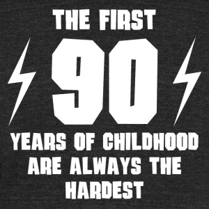 The First 90 Years Of Childhood - Unisex Tri-Blend T-Shirt by American Apparel