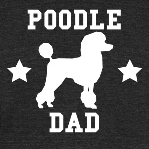 Poodle Dad - Unisex Tri-Blend T-Shirt by American Apparel
