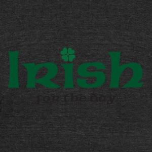 Irish for the day - Unisex Tri-Blend T-Shirt by American Apparel