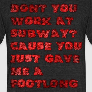 footlong - Unisex Tri-Blend T-Shirt by American Apparel