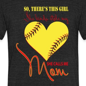 She Kinda Stole My Heart She Calls Me Mom T Shirt - Unisex Tri-Blend T-Shirt by American Apparel