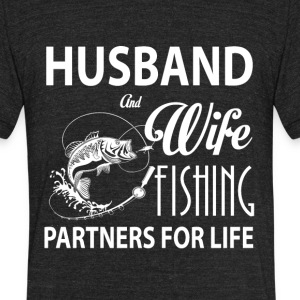 Husband And Wife Fishing Partners For Life T Shirt - Unisex Tri-Blend T-Shirt by American Apparel