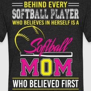 Behind Every Softball Player T Shirt - Unisex Tri-Blend T-Shirt by American Apparel