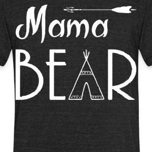 Mama bear gift shirt - Unisex Tri-Blend T-Shirt by American Apparel