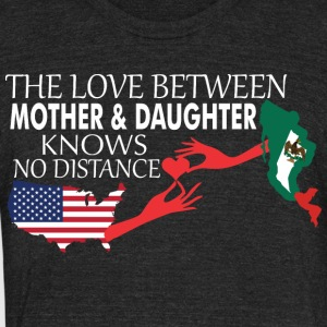 Mother & Daughter Knows No Distance US & Mexico - Unisex Tri-Blend T-Shirt by American Apparel