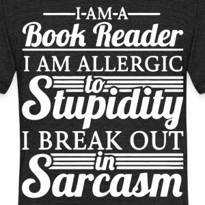 I Am A Book Reader T Shirt - Unisex Tri-Blend T-Shirt by American Apparel