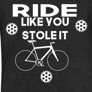 ride like you stole it - Unisex Tri-Blend T-Shirt by American Apparel