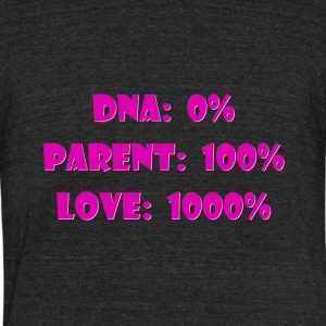DNA 0%, Parent 100% for step & adoptive mom - Unisex Tri-Blend T-Shirt by American Apparel